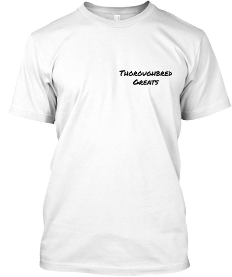 Thoroughbred Greats White T-Shirt Front