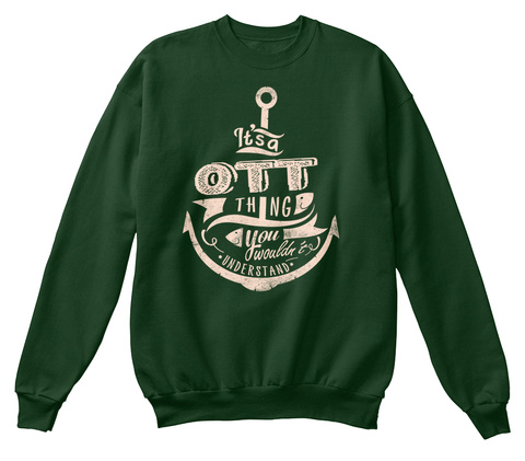 It's Ott Thing You Wouldn't *Understand* Deep Forest  Sweatshirt Front