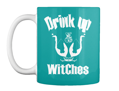 Drink Up Witches Aqua T-Shirt Front