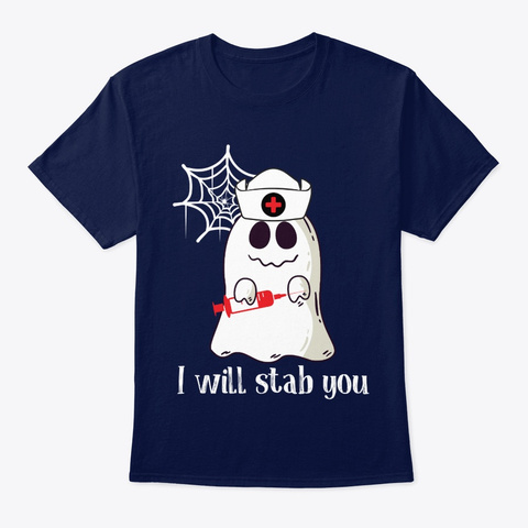 Nurse I Will Stab You Scary Ghost Navy T-Shirt Front
