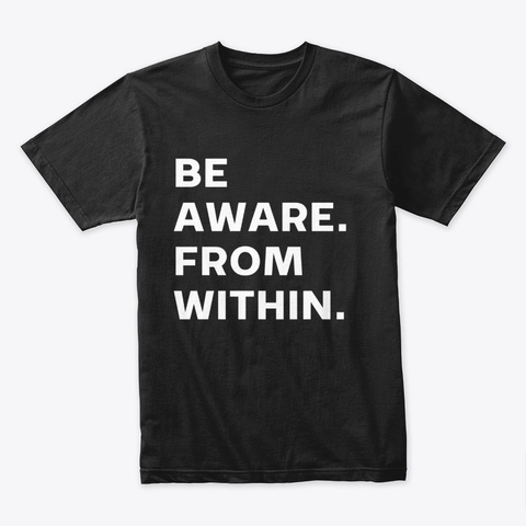 Be Aware From Within Black T-Shirt Front