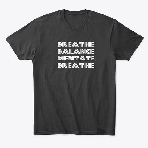 Breathe Balance Meditate Black T-Shirt Front