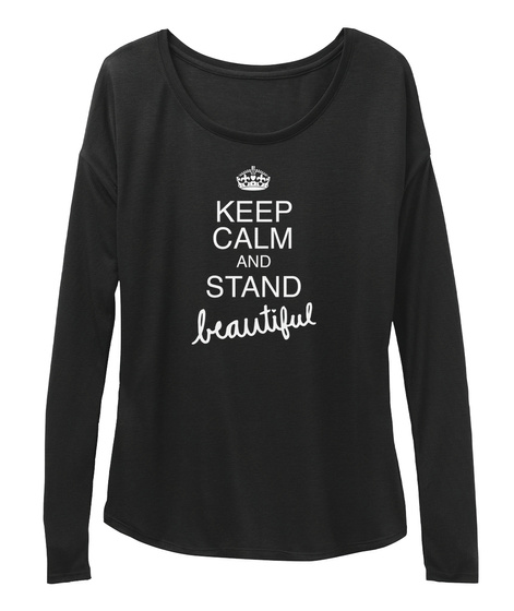 Keep Calm And Stand Beautiful Black T-Shirt Front