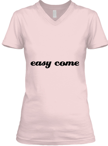 Easy Come  Pink T-Shirt Front