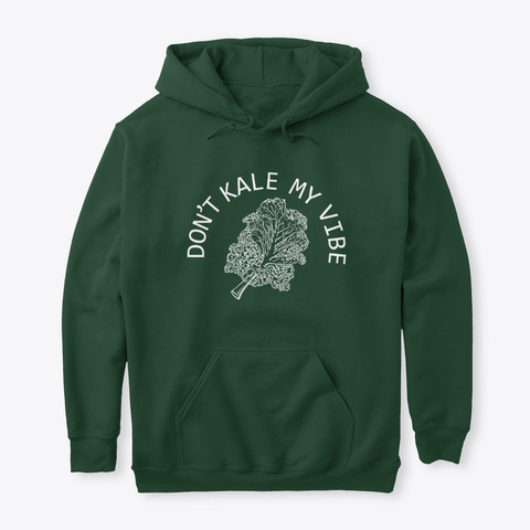 Don't Kale My Vibe (Lite Version) Forest Green T-Shirt Front