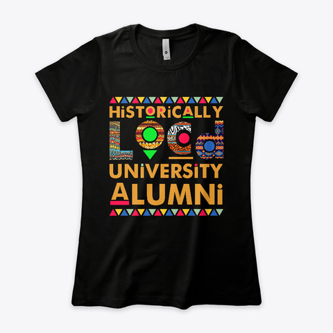Historically Locd University Alumni Tee Black T-Shirt Front