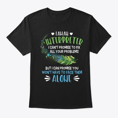 Interpreter Gift   Won't Face Them Alone Black T-Shirt Front