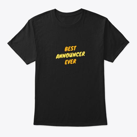 Best Announcer Ever Black T-Shirt Front