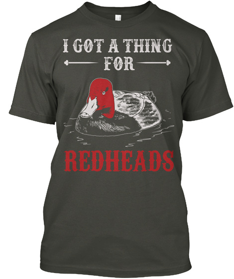 I Got A Thing For Redheads Smoke Gray T-Shirt Front