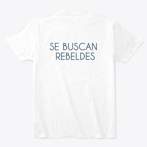 Camiseta Blanca Se Buscan Rebeldes White T-Shirt Back