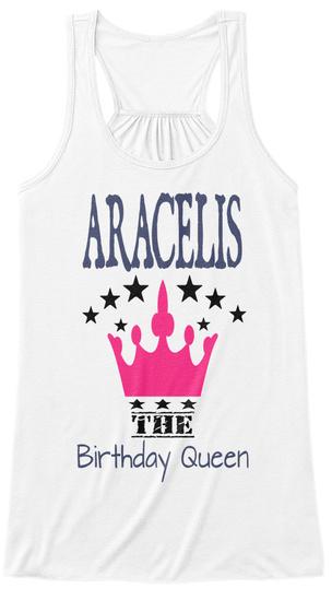 Araceli The Birthday Queen White T-Shirt Front