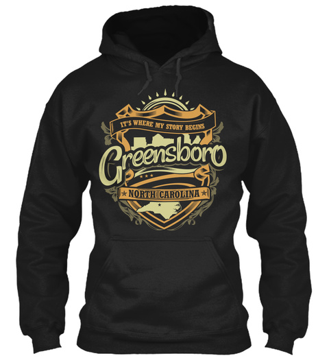 It's Where My Story Begins Greensboro North Carolina Black Sweatshirt Front