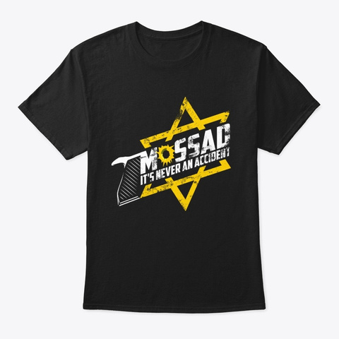 Mossad   It's Never An Accident Ver. 2 Black T-Shirt Front