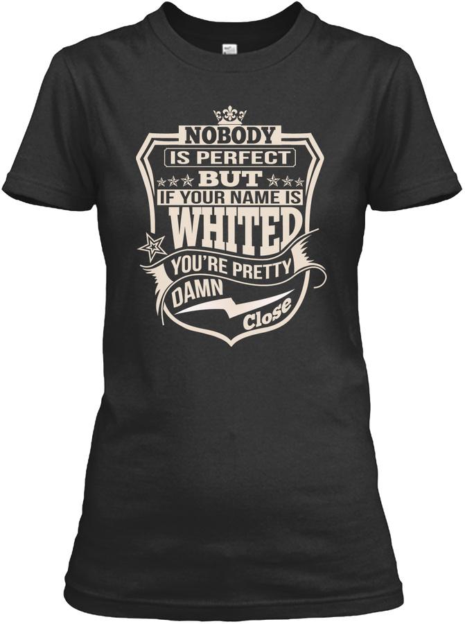 NOBODY PERFECT WHITED THING SHIRTS Unisex Tshirt