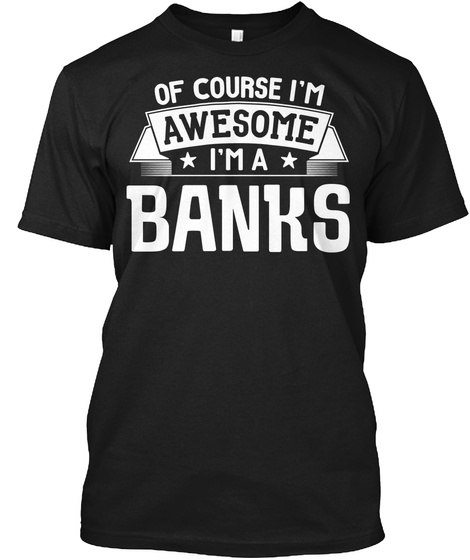 Banks First Or Last Name Family Reunion Gift Black T-Shirt Front