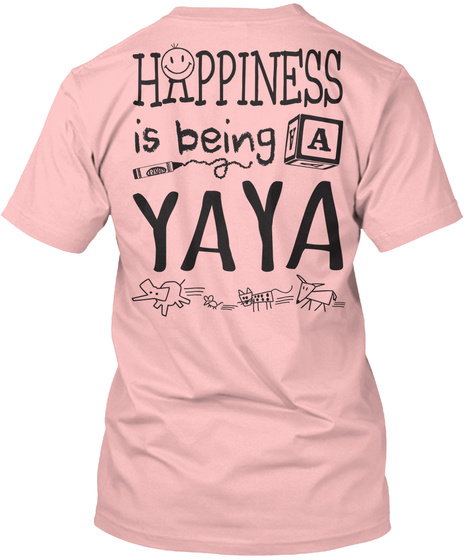 Happy Yaya Happiness Is Being A Yaya Pale Pink T-Shirt Back