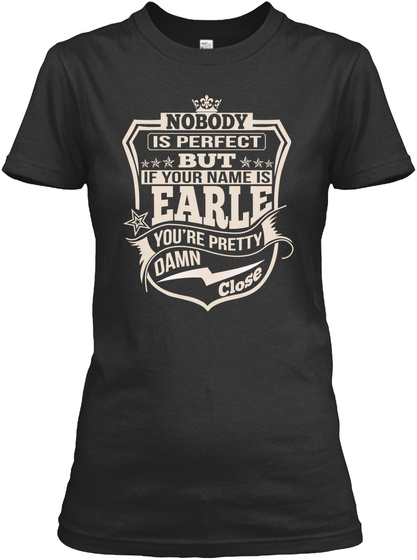 Nobody Perfect Earle Thing Shirts Black T-Shirt Front
