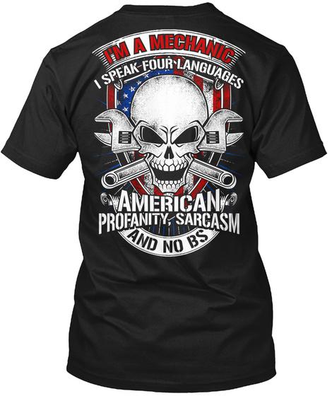 I'm A Mechanic I Speak Four Languages Black T-Shirt Back