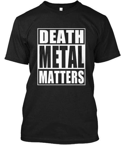 Death Metal Matters Black T-Shirt Front