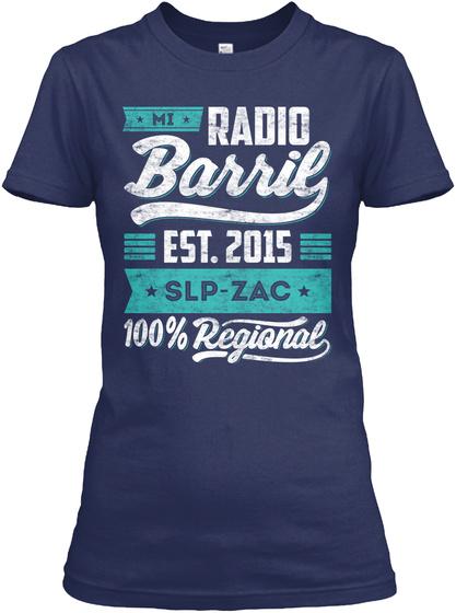 Mi Radio Barril Est. 2015 Slp   Zac 100% Regiqnal Navy T-Shirt Front