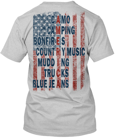 Camo Camping Bonfires Country Music Mudding Trucks Blue Jeans Light Steel T-Shirt Back