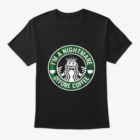 Im A Nightmare Before Coffee Halloween Black T-Shirt Front