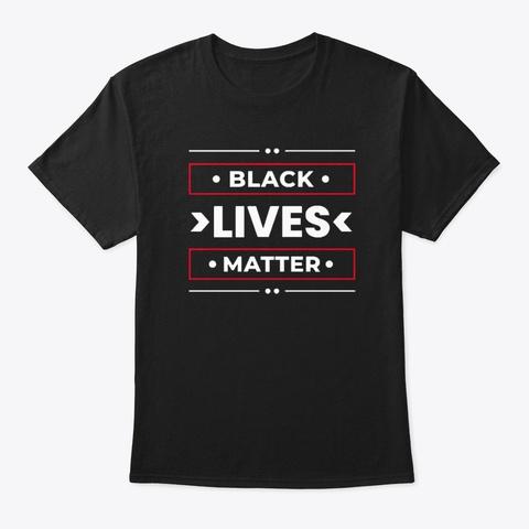 Black Lives Matter   T Shirt Black T-Shirt Front