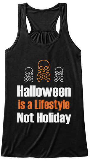 Halloween Is A Lifestyle Not Holiday Black T-Shirt Front