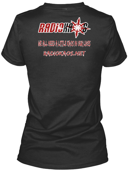 We All Need A Little Kaos In Our Lives Radiokaos.Net Black T-Shirt Back