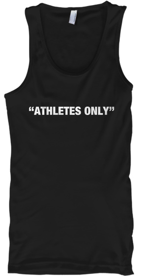 """Athletes Only"" Black T-Shirt Front"