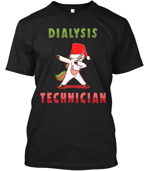 Dialysis Technician Holiday Dab Nephrology Tech Black T-Shirt Front