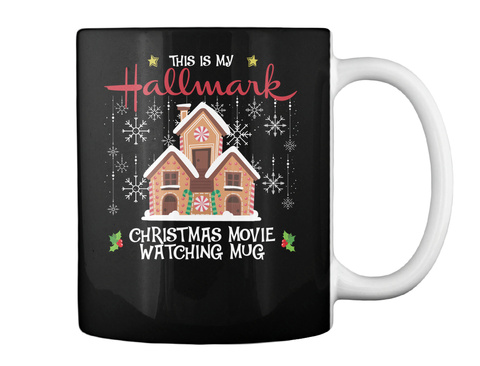 This Is My Hallmark Christmas Movie Watching Mug Black T-Shirt Back