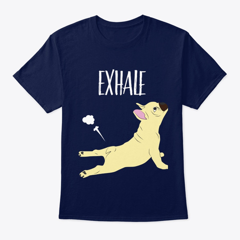 Dog French Bulldog Yoga Exhale Navy T-Shirt Front