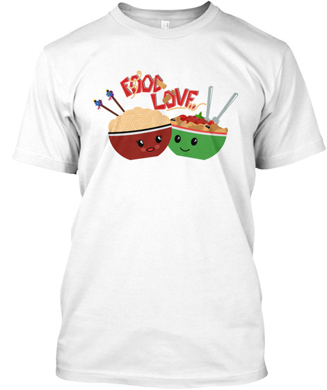 Food Love White T-Shirt Front