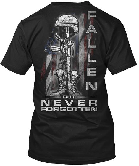 Fallen But Never Forgotten Black T-Shirt Back