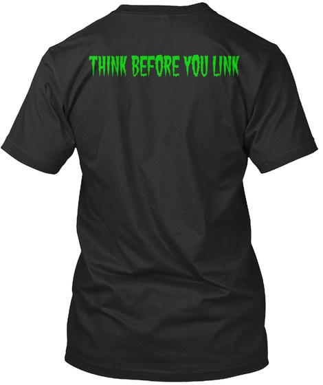 Thik Before You Link Black T-Shirt Back