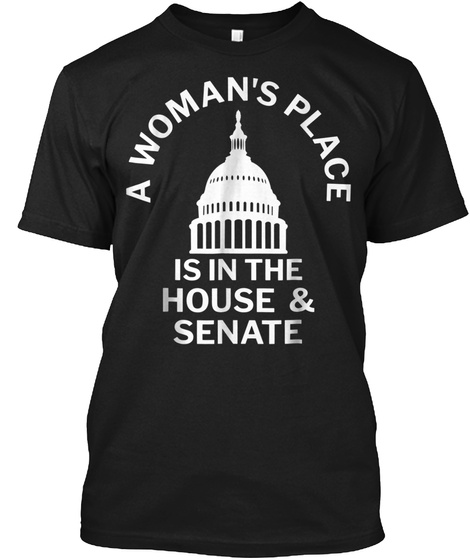 A Woman's Place Is In The House And Sena Black T-Shirt Front