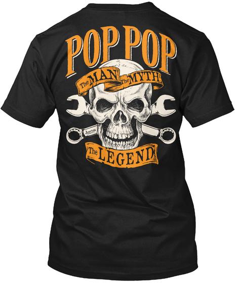 The Man The Myth The Legend Pop Pop The Man The Myth The Legend Black T-Shirt Back