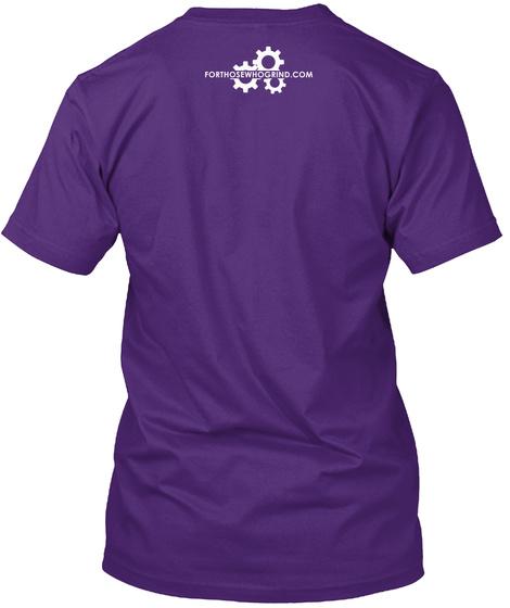 Forthosewhogrind.Com Purple T-Shirt Back