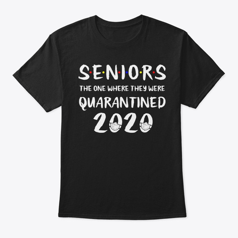 Senior The Where Quarantine 2020 The One Black T-Shirt Front