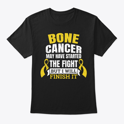 Bone Cancer Gift Started The Fight Black T-Shirt Front