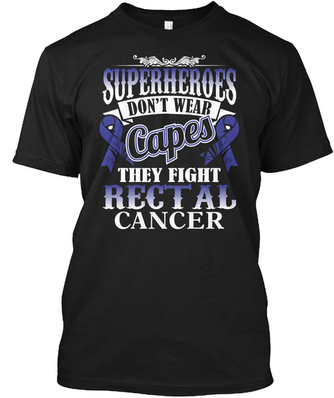 Superheroes Fight Rectal Cancer Black T-Shirt Front