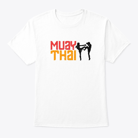 Muay Thai Mma Fighter Training Kickboxin White T-Shirt Front