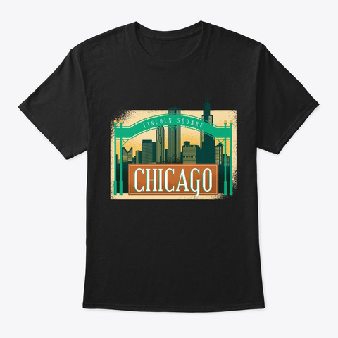 Illinois Skyline Lincoln Square Chicago Black T-Shirt Front