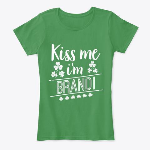 Kiss Me I'm A Brandi T Shirt Kelly Green  T-Shirt Front