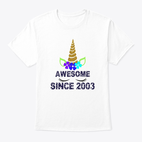 Unicorn Awesome Since 2003 Shirt Gifts White T-Shirt Front
