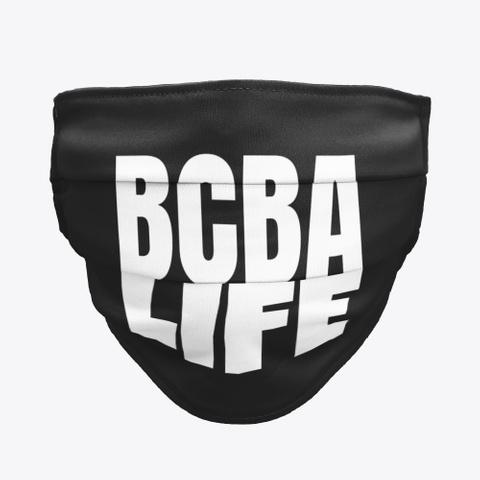 Bcba Life   Behavior Analyst Gift Black T-Shirt Front