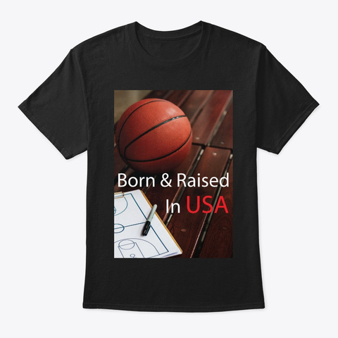 Born And Raised In Usa   Basketball Black T-Shirt Front