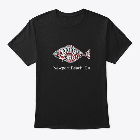 Newport Beach Ca  Halibut Fish Pnw Black T-Shirt Front