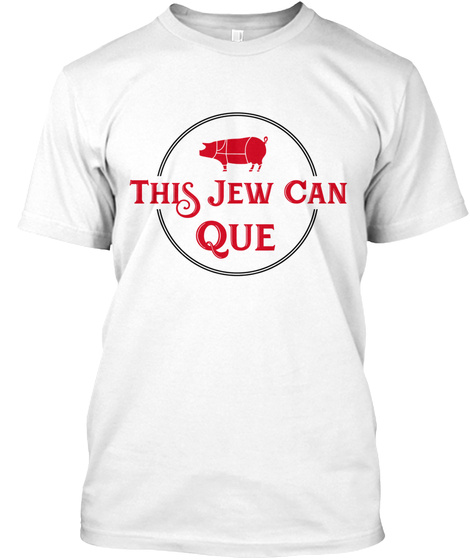 This Jew Can Que White T-Shirt Front